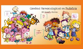 Cambios Farmacológicos en Pediatria
