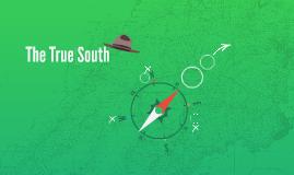 The True South