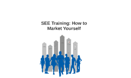 SEE Training: Marketing Yourself