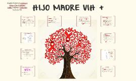 HIJO DE MADRE VIH +