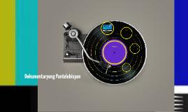 Copy of Dokumentaryong Pantelebisyon