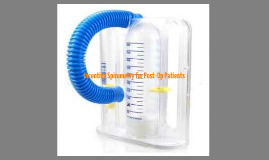 Copy of Incentive spirometry decreases respiratory complications following major  surgery