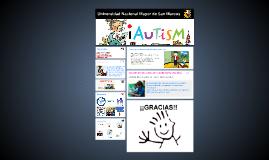 El autismo.