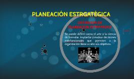 Copy of Copy of Copy of PLANEACIÓN ESTRGA TEGICA