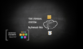 The Federal System By Avenash Vela