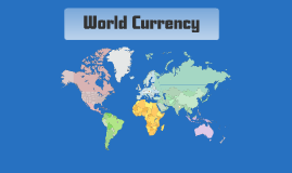 Copy of World Currency