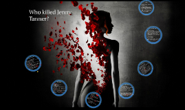 Who killed Jenny Tanner?