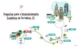 Propostas para o Desenvolvimento Econômico de Fortaleza, CE.