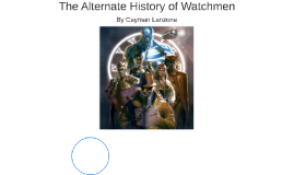 The Alternate History of Watchmen