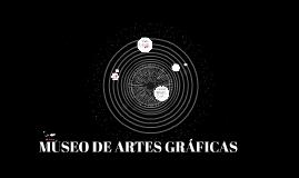 MUSEO DE ARTE GRÁFICO