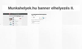 Munkahelyek.hu banner elhelyezés II.