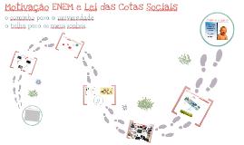 Copy of Motivação ENEM e Lei das Cotas - 2013