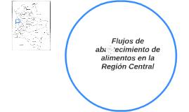 Flujos de abastecimiento de alimentos en la Región Central