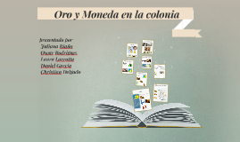 Copy of Oro y Moneda en la colonia