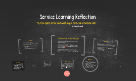 Service Learning Reflection Presentation