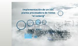 """Implementación de un SGC planta procesadora de hielos """"el iceberg"""""""