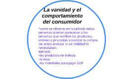 La vanidad y el comportamiento del consumidor