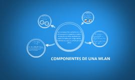 Copy of COMPONENTES DE UNA WLAN