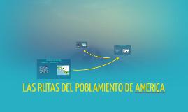 LAS RUTAS DEL poblamiento DE AMERICA