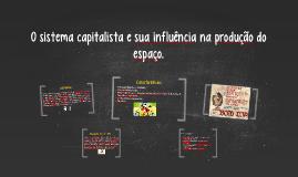 O sistema capitalista e sua influência na produção do espaço