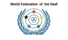 World Federation  of  the Deaf