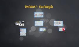 Unidad I - Sociología