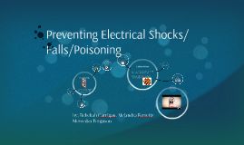 Preventing Electrical Shocks/Falls/Poisoning