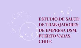 ESTUDIO DE SALUD DE TRABAJADORES    DE EMPRESA DSM, PUERTO V