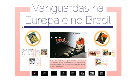 Copy of Vanguardas na Europa e no Brasil