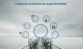 Copy of Trastorno antisocial de la personalidad