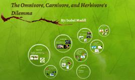 The Omnivore, Carnivore, and Herbivore's Dilemma
