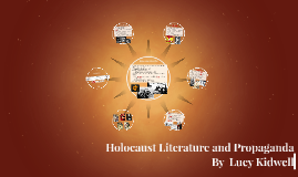 Copy of Holocaust Literature and Propaganda