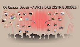 Copy of Os Corpos Dóceis - A ARTE DAS DISTRIBUIÇÕES