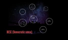 DESE(Democratic sense)