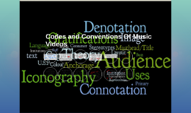 Copy of Codes and Conventions Of Music Videos