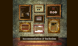 Accomodation & Inclusion