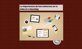 La importancia de herramientas en la nube en e-learning