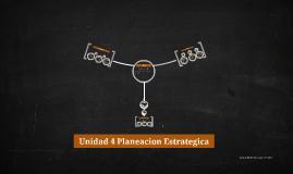 Copy of Unidad 4 Planeacion Estrategica