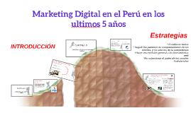 Copy of Marketing Digital en el Perú en los ultimos 5 años