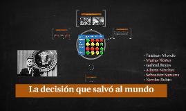 La decisión que salvó al mundo