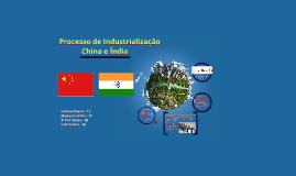 Copy of Processo de Industrialização China índia