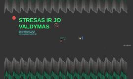 STRESAS IR JO VALDYMAS
