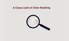Copy of A Close Look at Close Reading