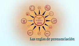 Las reglas de pronunciación