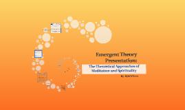 Emergent Theory Presentation