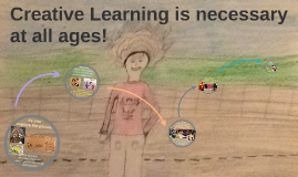 Creative Learning is nesseccary for All learners