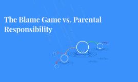 The Blame Game vs. Parental Responsibility