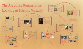 The Art of the Renassiance: Looking At History Visually
