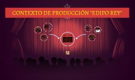 """Copy of Copy of CONTEXTO DE PRODUCCIÓN """"EDIPO REY"""""""
