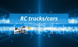 RC trucks/cars